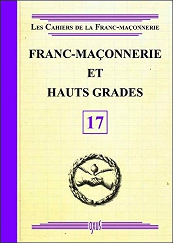 Franc-Maçonnerie et Hauts Grades