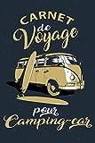 Carnet de voyage en camping car: Journal de bord à compléter pour organiser vos sortie et voyage sur la...
