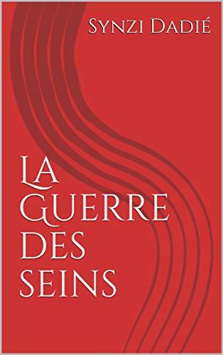 La Guerre des seins (Théâtre t. 1) (French Edition)