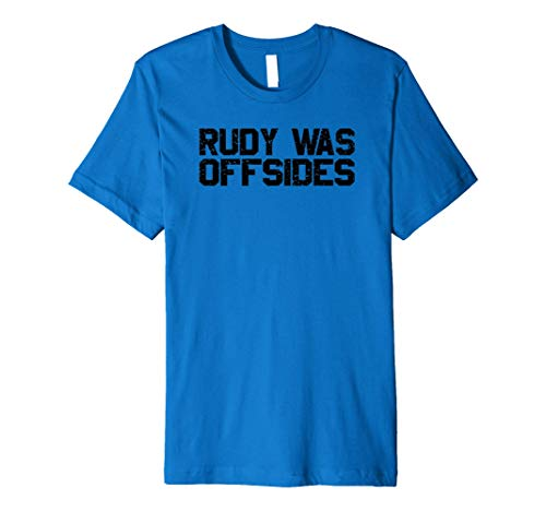 Rudy Was Offsides Team Sports Fan Rivalry Premium T-Shirt