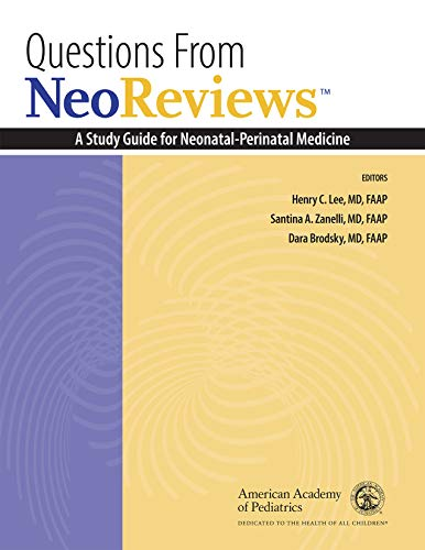 Compare Textbook Prices for Questions From NeoReviews: A Study Guide for Neonatal-Perinatal Medicine 1 Edition ISBN 9781610023986 by Lee MD, Dr. Henry C.,Zanelli, Dr. Santina A.,Brodsky MD  FAAP, Dara