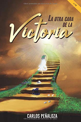 La otra cara de la victoria: Un dramático testimonio de fe construido en medio del sufrimiento