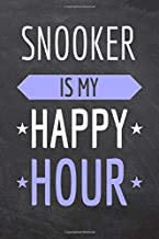 Snooker is my Happy Hour: Snooker Notebook, Planner or Journal | Size 6 x 9 | 110 Dot Grid Pages | Office Equipment, Supplies |Funny Snooker Gift Idea for Christmas or Birthday