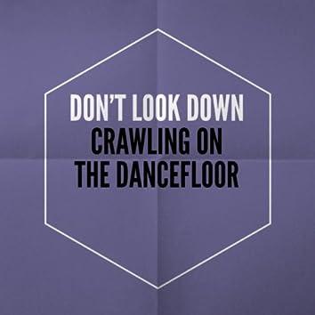 Crawling On the Dancefloor