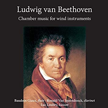 Ludwig van Beethoven - Chamber Music for Wind Instruments