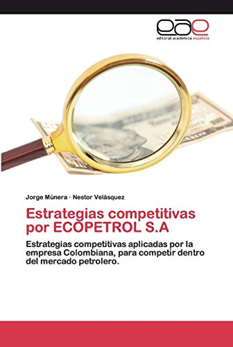 Estrategias competitivas por ECOPETROL S.A: Estrategias competitivas aplicadas por la