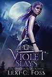 Violet Slays: A Vampire Dynasty Standalone Novel (Kindle Edition)