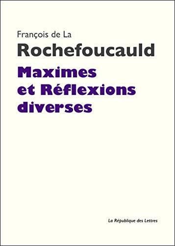 Maximes et Réflexions diverses (Folio classique t. 728)