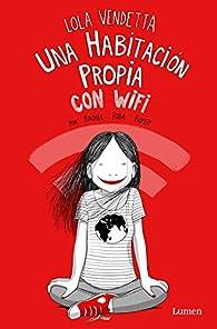 Lola Vendetta. Una habitación propia con wifi par Raquel Riba Rossy