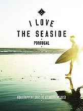 I Love the Seaside Portugal (Dutch Edition)