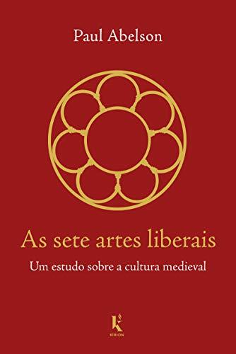 As sete artes liberais: Um estudo sobre a cultura medieval