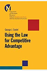 Using the Law for Competitive Advantage (J-B-UMBS Series) 1st edition by Siedel, George J. (2002) Hardcover Hardcover