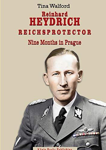 Reinhard Heydrich Nine Months Riechsprotector