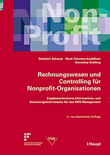 Rechnungswesen und Controlling für Nonprofit-Organisationen: Ergebnisorientierte Informations- und Steuerungsinstrumente für das NPO-Management