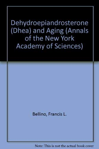 Dehydroepiandrosterone (Dhea) and Aging (Annals of the New York Academy of Sciences)