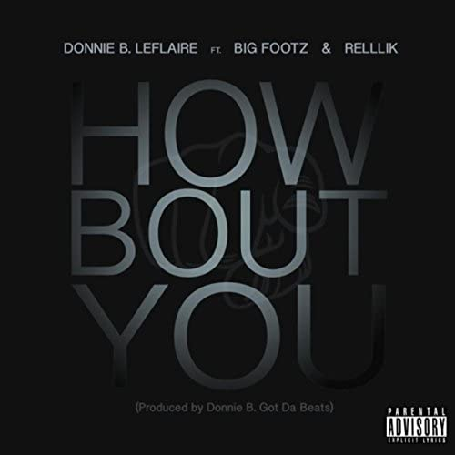 Donnie B. Leflaire feat. Big Footz & Rellik