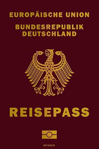 Europäische Union Bundesrepublik Deutschland Reisepass Notizbuch: Reisetagebuch Notebook Reisepass Travelbook A5 Geschenk