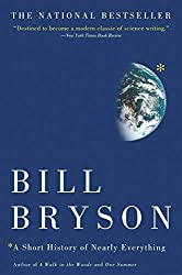 A Short History of Nearly Everything, by Bill Bryson.