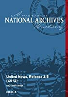 United News, Release 1-5 (1942) NEW BASES IN PACIFIC, NEW YORK HAILS U.N. WAR HEROES