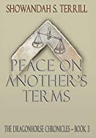 Peace on Another's Terms: The Dragonhorse Chronicles Book 3
