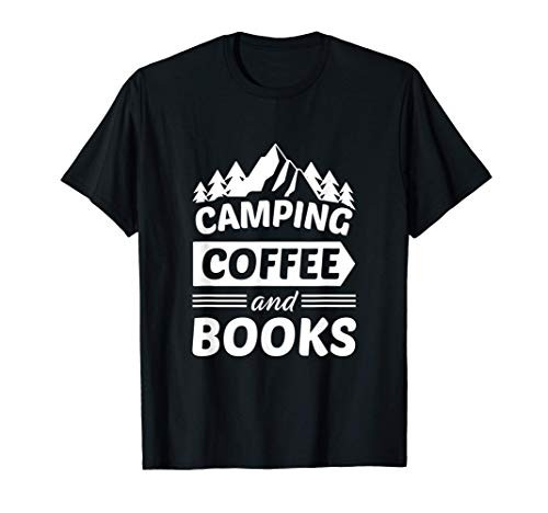 Camping Coffee and Books ; Gifts for readers T-Shirt