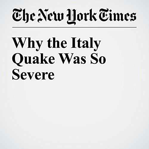Why the Italy Quake Was So Severe cover art