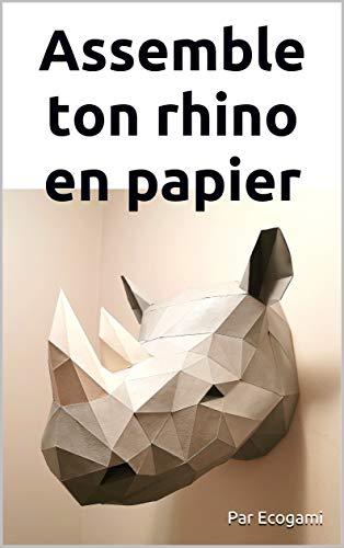Assemble ton rhino en papier: Puzzle 3D | Sculpture en papier | Patron papercraft (French Edition)
