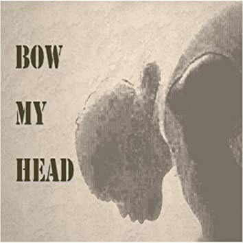 Bow My Head