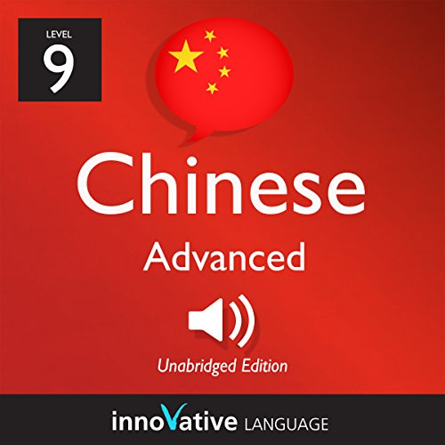 Learn Chinese - Level 9: Advanced Chinese, Volume 1: Lessons 1-50                   De :                                                                                                                                 Innovative Language Learning LLC                               Lu par :                                                                                                                                 ChineseClass101.com                      Durée : 2 h et 45 min     Pas de notations     Global 0,0