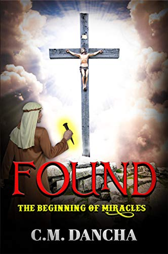 Found (Volume 1): The Beginning of Miracles (English Edition)