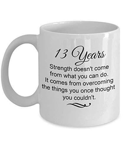 13 años de regalos de sobriedad: la fuerza proviene de superarlo una vez que pensó que no podía Taza de café, una idea alentadora de regalo de aniversario sobrio
