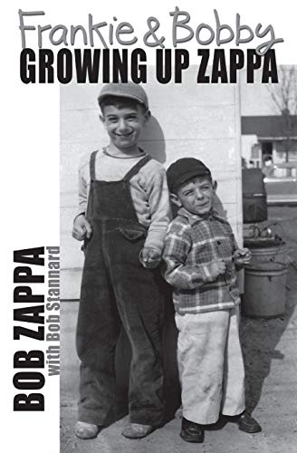 Frankie and Bobby: Growing Up Zappa