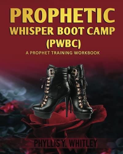 PROPHETIC WHISPER BOOT CAMP (PWBC): A Prophet Training Workbook