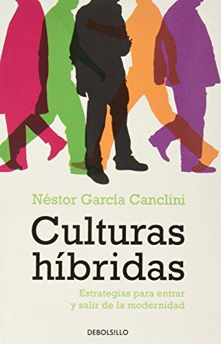 Culturas hibridas. Estrategias para entrar y salir de la modernidad (Spanish Edition)