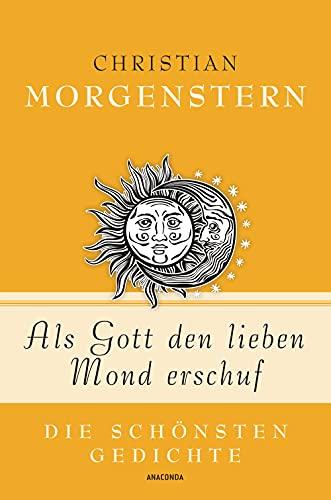 Christian Morgenstern, Als Gott den lieben Mond erschuf - Die schönsten Gedichte