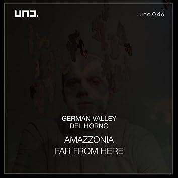 Amazzonia Far From Here