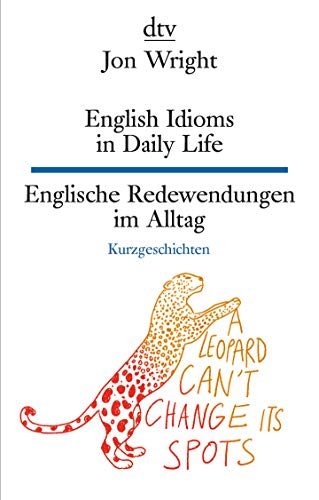 English Idioms in Daily Life , Englische Redewendungen im Alltag (dtv zweisprachig)
