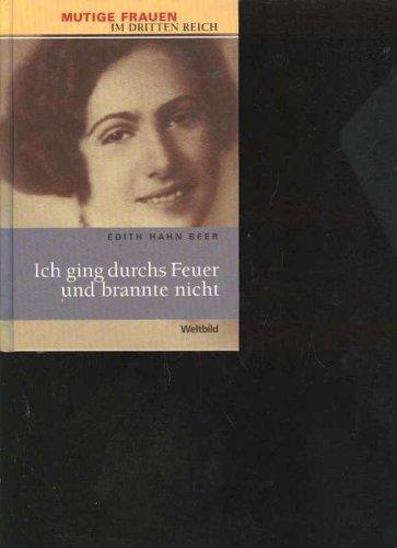Beer ich ging durchs Feuer und brannte nicht mutige Frauen im Dritten Reich, Weltbild, 287 Seiten, bebildert