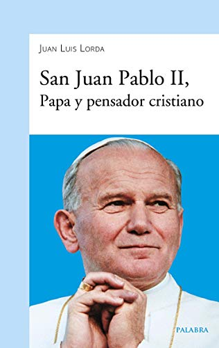 San Juan Pablo II, papa y Pensador Cristiano (dBolsillo nº 907)
