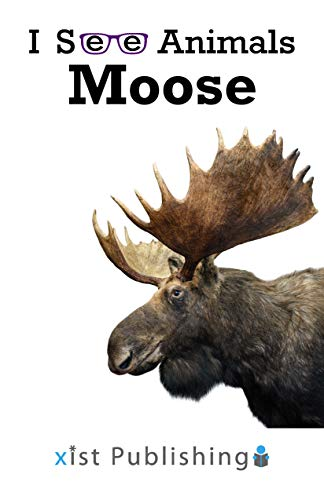 Moose (I See Animals) (English Edition)