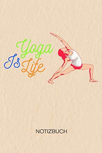 Yoga Is Life: NOTIZBUCH A5 Liniert Yoga Guru Schreibblock - Notizblock 120 Seiten 6x9 inch Tagebuch für Erwachsene - Yoga Spruch Notizheft Herabschauender Hund Yogalehrer Geschenk