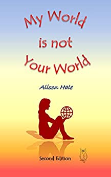 [Alison Hale]のMy World is not Your World (English Edition)