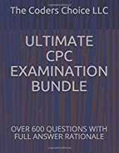 ULTIMATE CPC EXAMINATION BUNDLE: OVER 600 QUESTIONS WITH FULL ANSWER RATIONALE