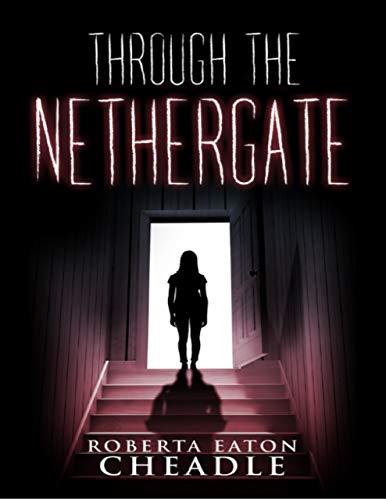 Through the Nethergate by [Roberta Eaton Cheadle]