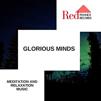 Glorious Minds - Meditation And Relaxation Music