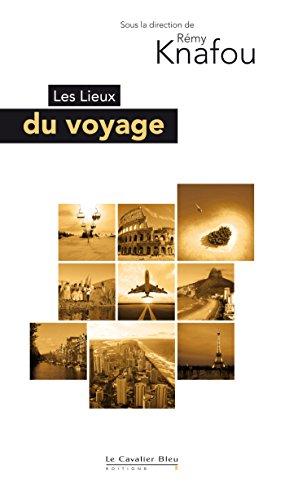 Couverture du livre Les Lieux du voyage (Lieux de...)