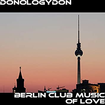 Berlin Club Music Of Love