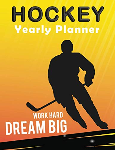 Hockey: Undated Yearly Planner January 20.. -- December 20.. For HOCKEY Lovers  Monthly & Weekly Planner, Calendar, Scheduler, Organizer, Agenda ... Appointments, Notes  130 pages  8.5 x 11 inch