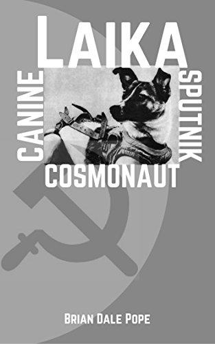 Laika: Canine Sputnik Cosmonaut (English Edition)