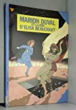Marion Duval, Tome 2 - Marion Duval et la voix d'Elisa Beauchant